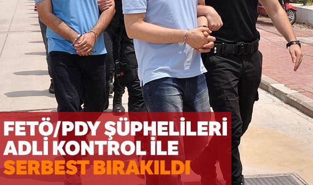 FETÖ/PDY şüphelileri adli kontrol ile serbest bırakıldı