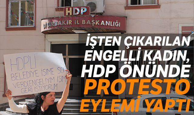 İşten çıkarılan engelli kadın, HDP önünde protesto eylemi yaptı