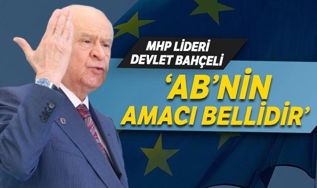 MHP lideri Bahçeli'den AB'ye sert tepki!