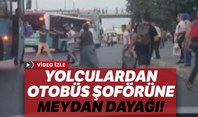 Yolculardan otobüs şoförüne meydan dayağı!