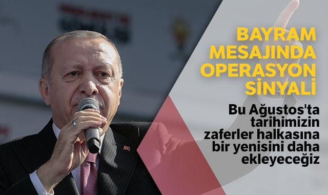Cumhurbaşkanı Erdoğan: Ağustos ayı zaferlerimize bir yenisi daha eklenecek