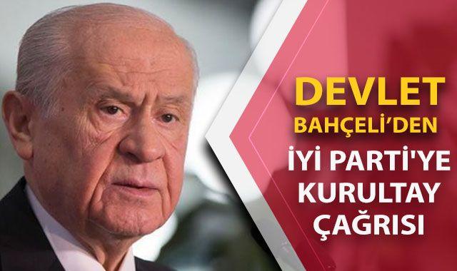 Devlet Bahçeli'den İYİ Parti'ye kurultay çağrısı