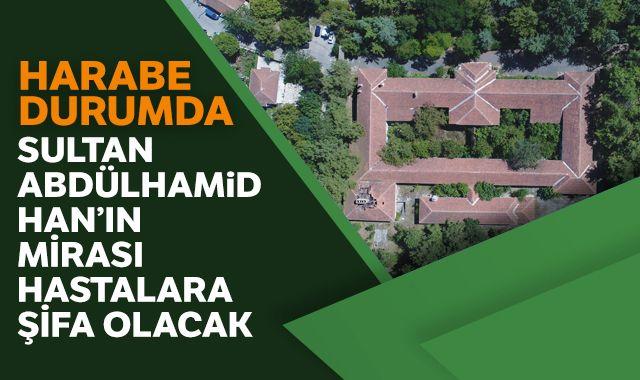 Harabeye dönen Sultan Abdülhamid Han'ın mirası yeniden hastane olacak