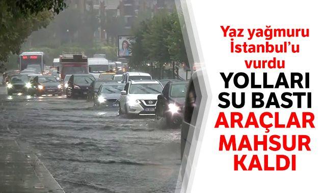 Yaz yağmuru İstanbul'u vurdu! Meteorolojiden son dakika uyarısı