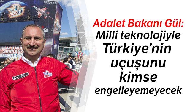 Adalet Bakanı Gül: Milli teknolojiyle Türkiye'nin uçuşunu kimse engelleyemeyecek