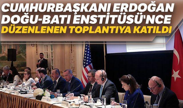 Cumhurbaşkanı Erdoğan Doğu-Batı Enstitüsü'nce düzenlenen toplantıya katıldı