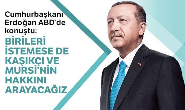 Erdoğan: Birileri istemese de Kaşıkçı ve Mursi'nin hakkınız arayacağız