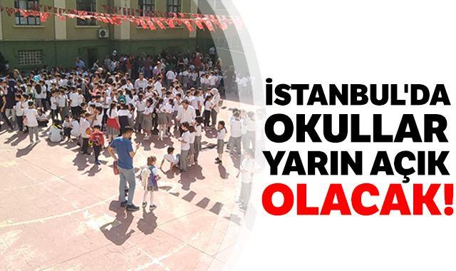 İstanbul'da okullar yarın açık olacak!