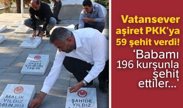 Vatansever aşiret PKK'ya 59 şehit verdi! 'Babamı 196 kurşunla şehit ettiler...'