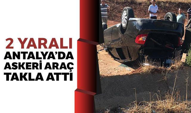 Antalya'da askeri araç takla attı