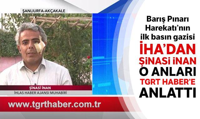Barış Pınarı Harekatı'nın ilk basın gazisi İHA'dan