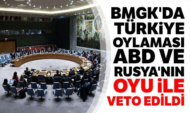 BMGK'da Türkiye oylaması, ABD ve Rusya'nın oyu ile veto edildi