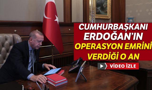 Cumhurbaşkanı Erdoğan'ın operasyon emrini verdiği o an