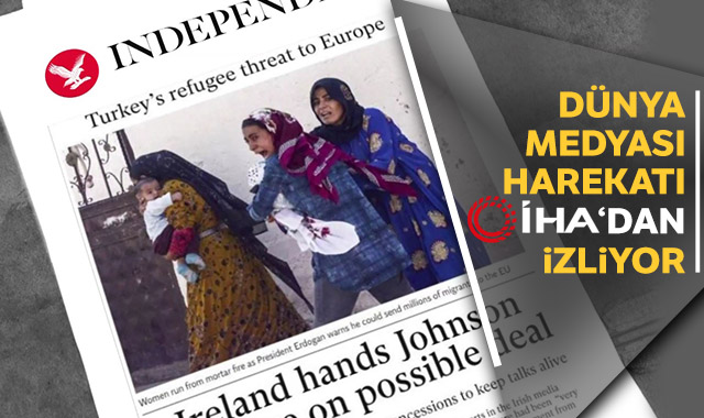 Dünya medyası harekatı İHA'dan izliyor