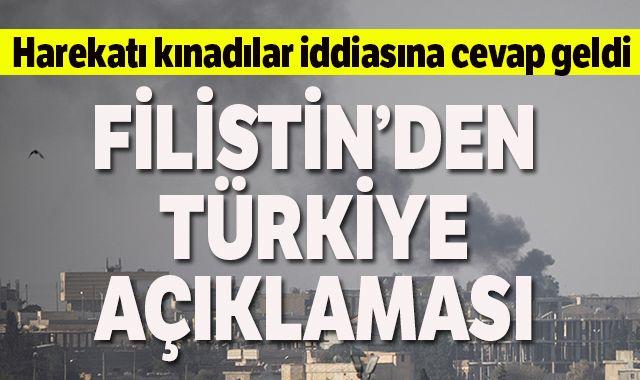 Harekatı kınadılar iddiasına cevap geldi! Filistin'den Türkiye açıklaması