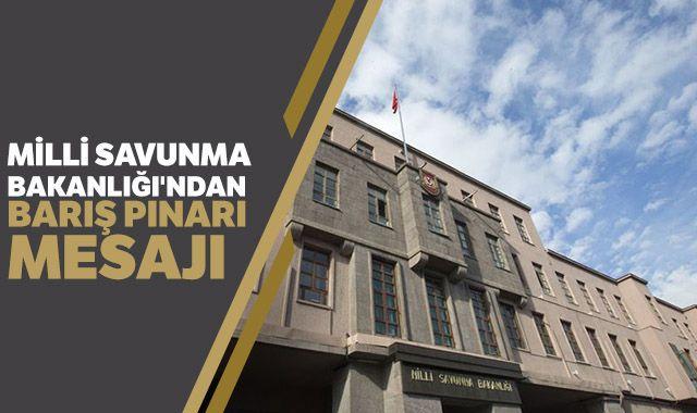 Milli Savunma Bakanlığı'ndan Barış Pınarı mesajı