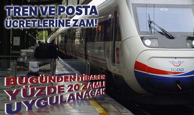 Tren ve posta ücretlerine zam