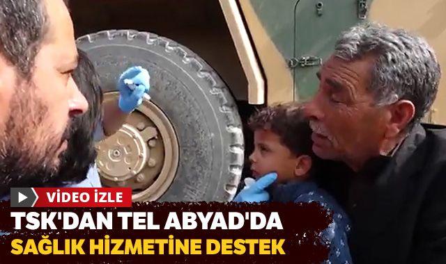 TSK'dan Tel Abyad'da sağlık hizmetine destek