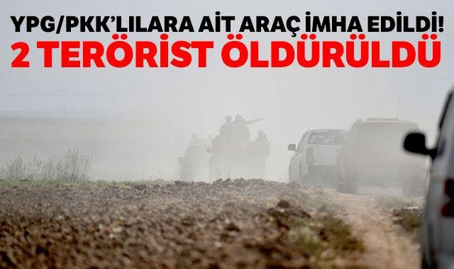 YPG/PKK'lılara ait araç imha edildi, 2 terörist öldürüldü