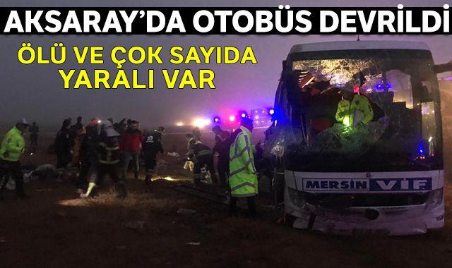 Aksaray'da yolcu otobüsü devrildi, ölü ve  yaralılar var