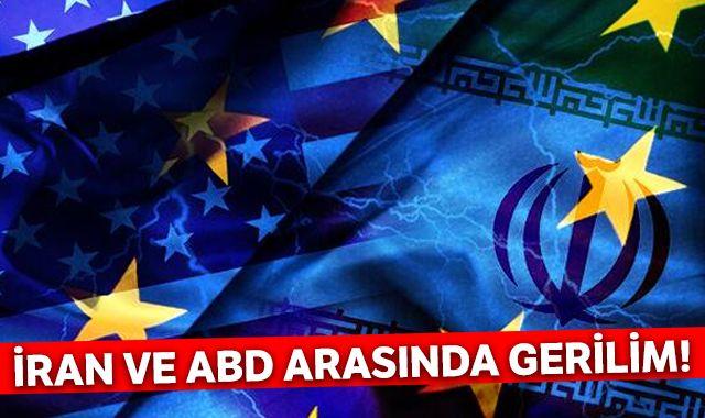 İran ve ABD arasında gerilim!