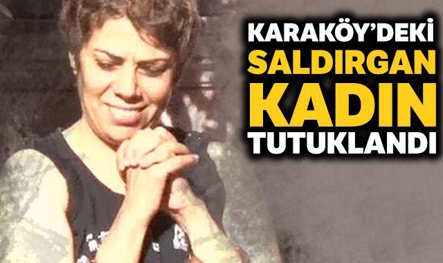 Karaköy'deki saldırgan kadın tutuklandı