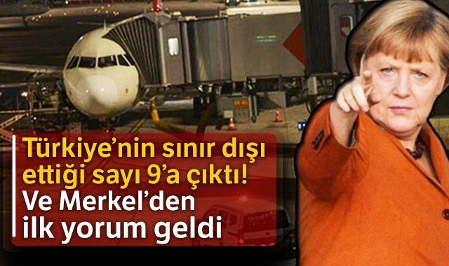 Türkiye'nin sınır dışı ettiği sayı 9'a çıktı! Ve Merkel'den ilk yorum geldi