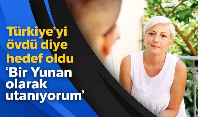 Türkiye'yi övdü diye hedef oldu! 'Bir Yunan olarak utanıyorum'