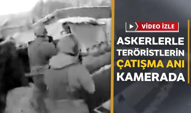 Askerlerle teröristlerin çatışma anı kamerada