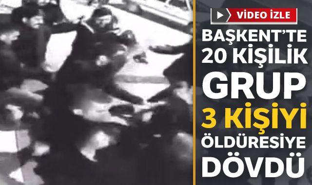Başkent'te 20 kişilik grup, 3 kişiyi öldüresiye dövdü