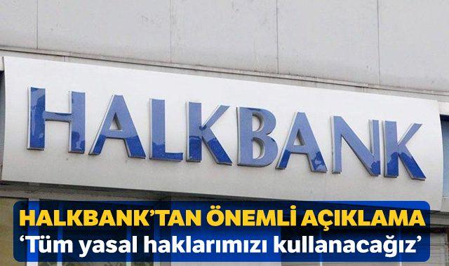 Halkbank'tan ABD'deki davayla ilgili önemli açıklama