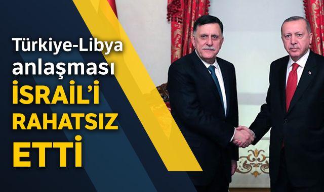 Türkiye-Libya anlaşması İsrail'i rahatsız etti