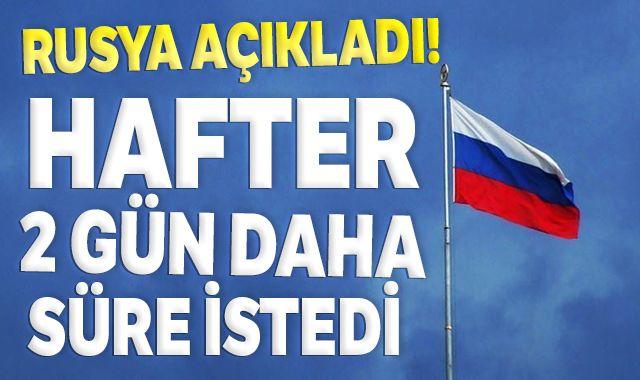 Rusya: Hafter 2 gün daha süre istedi