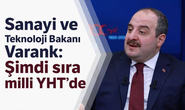 Sanayi ve Teknoloji Bakanı Varank: Şimdi sıra milli YHT'de