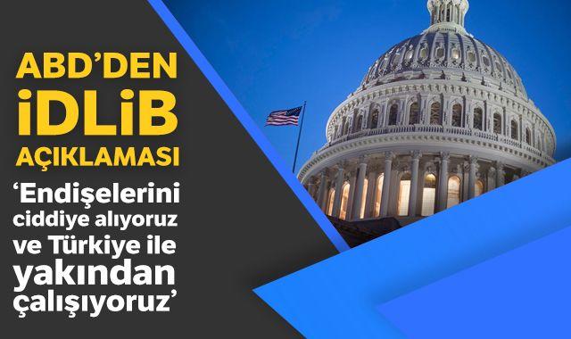 ABD'den İdlib açıklaması: Türkiye'nin endişelerini ciddiye alıyoruz
