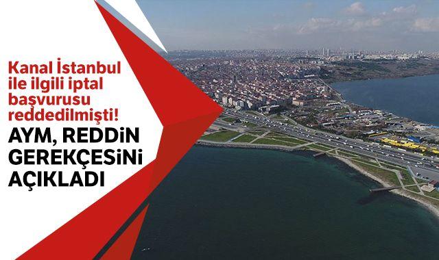 AYM'nin Kanal İstanbul Projesi ile ilgili kararının gerekçesi yazıldı