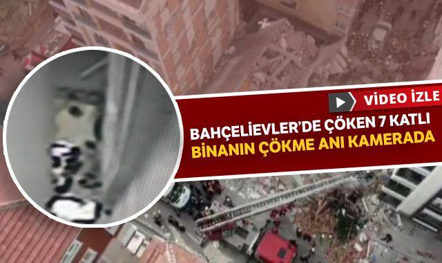 Bahçelievler'de çöken 7 katlı binanın çökme anı kamerada