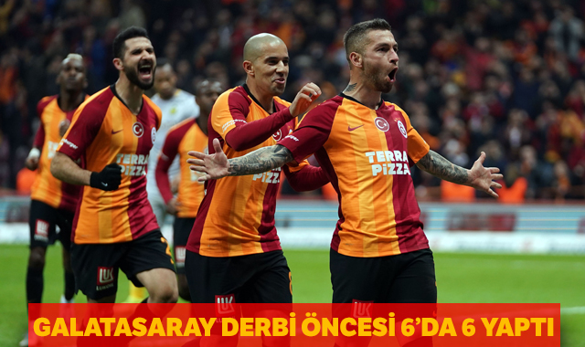 Galatasaray derbi öncesi 6'da 6 yaptı