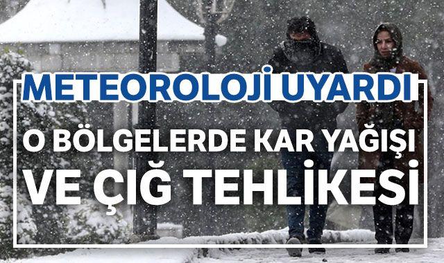 Meteorolojiden kar ve çığ uyarısı