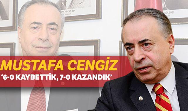 Mustafa Cengiz: '6-0 kaybettik, 7-0 kazandık'