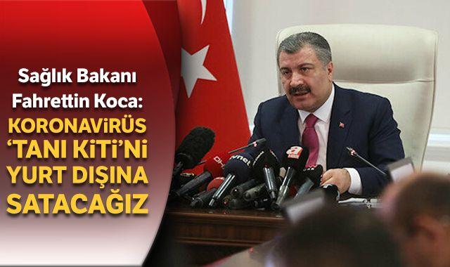 Sağlık Bakanı Koca: Koronavirüs tanı kiti yurt dışına da satılacak