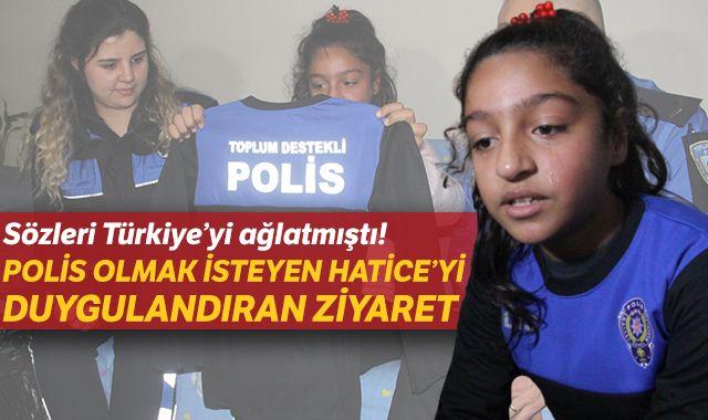 Sözleri Türkiye'yi ağlatmıştı! Polis olmak isteyen Hatice'yi duygulandıran ziyaret