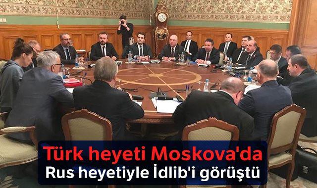 Türk heyeti Moskova'da Rus heyetiyle İdlib'i görüştü