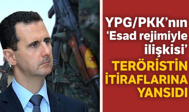 YPG/PKK'nın 'Esad rejimiyle ilişkisi' teröristin itiraflarına yansıdı