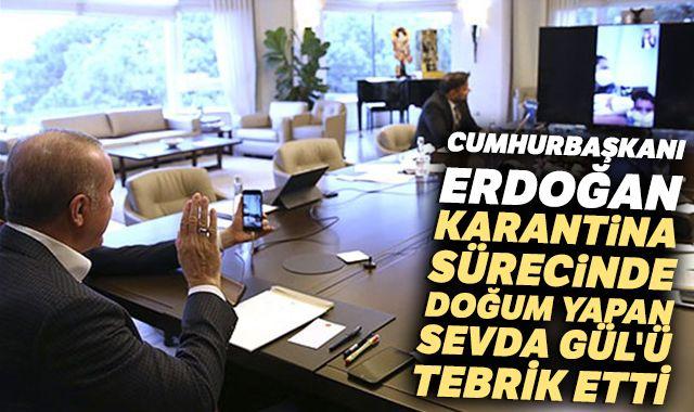 Cumhurbaşkanı Erdoğan karantina sürecinde doğum yapan Sevda Gül'ü tebrik etti