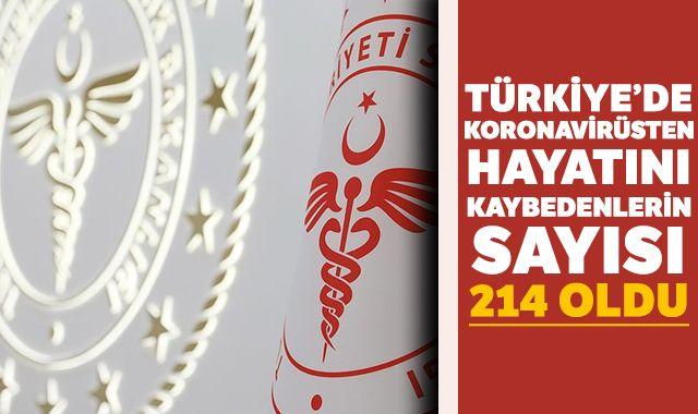 Türkiye'de koronavirüsten hayatını kaybedenlerin sayısı 214 oldu