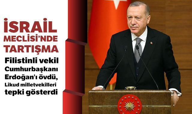 Filistinli vekil Cumhurbaşkanı Erdoğan'ı övdü, Likud milletvekilleri tepki gösterdi