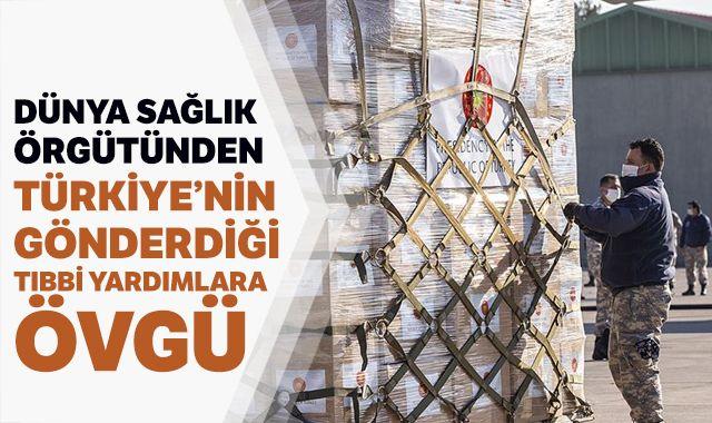 Dünya Sağlık Örgütünden Türkiye'nin gönderdiği tıbbi yardımlara övgü