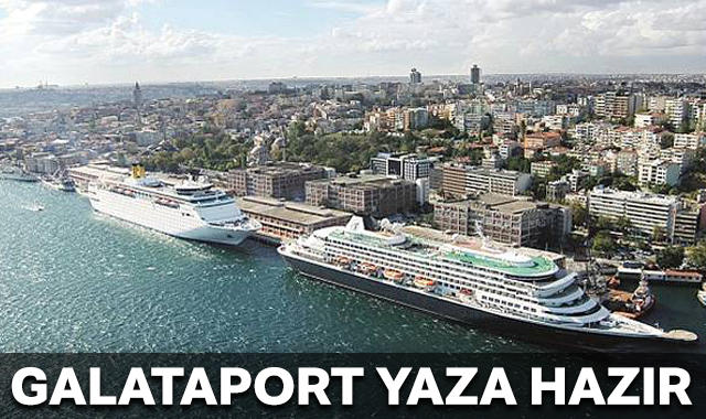 Galataport yaza hazır