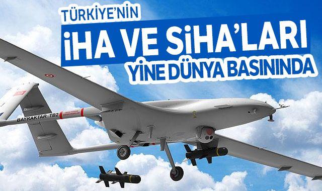Türkiye'nin İHA ve SİHA'ları yine dünya basınında